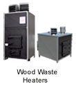 Wood Waste Heaters